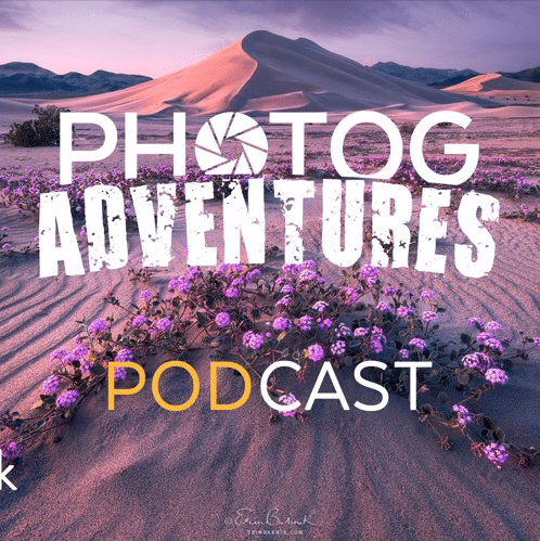 """Erin Babnik Shares Two New Awesome Adventures & Priceless Landscape Photography Tips"", Photog Adventures Podcast Episode 120"