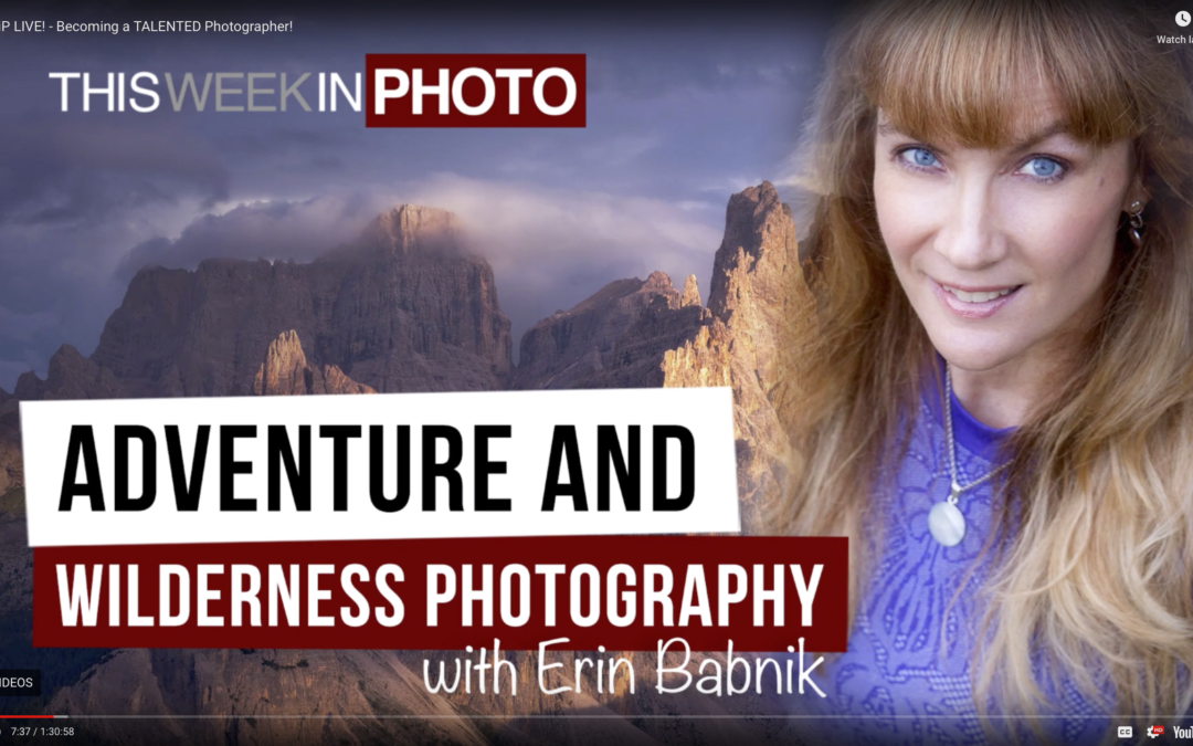 """Adventure and Landscape Photography with Erin Babnik"" interview for This Week in Photo"